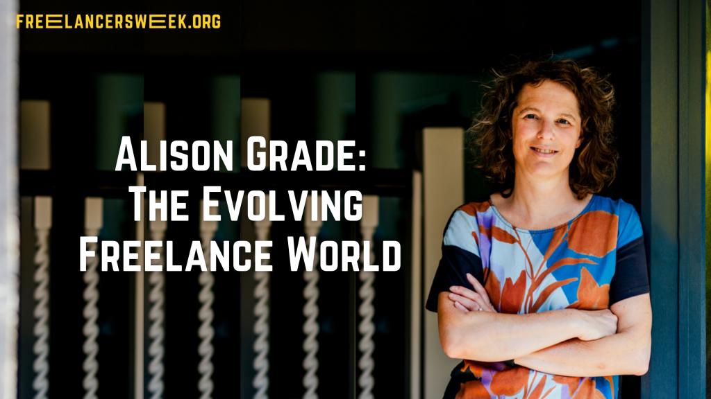 Alison Grade: The Evolving Freelance World